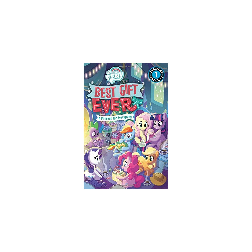 My Little Pony: Best Gift Ever: A...